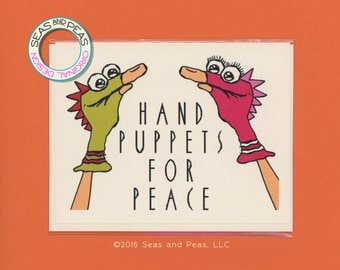 HAND PUPPETS For PEACE - Funny Card - Hand Puppet - Blank Card - Greeting Card - Card for Friend - All Occasion - Original Art - Item# M149