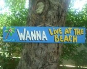 WANNA LIVE At The BEACH - Tropical Pool Patio Beach House Hot Tub Tiki Bar Hut Parrothead Handmade Wood Sign Plaque