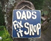 DADS FIX it SHOP - Country Wood Handmade Rustic Primitive Shabby Chic Father Sign Plaque
