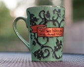 """J.R.R. Tolkien """"All we have to decide is what to do with the time that is given us"""" Large, green and black mug with gold banner - LOTR"""