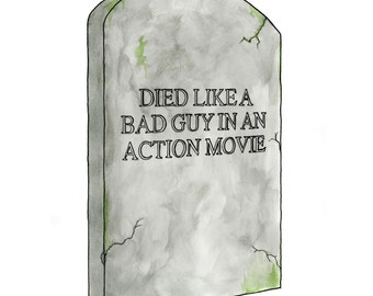 Gravestone - Died Like a Bad Guy in an Action Movie