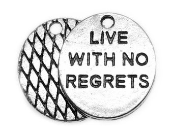 Silver Charms : 10 Antique Silver Live With No Regrets Charms / Silver Live With No Regrets Pendants - Lead, Nickel & Cadmium Free 85016.J5A
