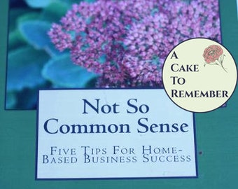 Not So Common Sense- 5 Tips For Running A Successful Home Business, ebook PDF download. Business tips, home based business advice.