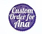 Custom Order for Ana