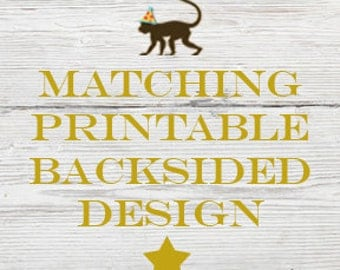 Add this to your cart if you would like a Matching Backside Printable Design