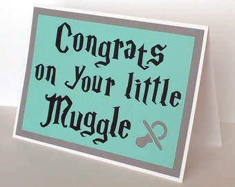 Baby Colors, or choose your house colors - Congrats on your little Muggle - Nerd Baby Card - Not a Wizard Children