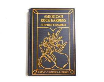 American Rock Gardens - Vintage Guide Book - 1929