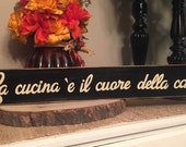 La Cucina e il Cuore Della Casa The Kitchen is the HEART of the Home Italian Sign Plaque Tuscany Italy YOU Pick Color Hand Painted Wooden