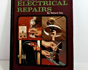 vintage Practical Handbook of Electrical Repairs by Richard Day (vintage 1969) hardcover home repair diy gift for him electricity