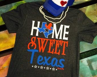 Home Sweet Texas Super Soft Tee t-shirt shirt Lonestar state
