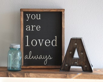 Large Wood Sign - You Are Loved ALWAYS -  Framed Subway Sign - Farmhouse Sign - Gift - Home Decor' - Gallery Wall - Wedding - Grandparent