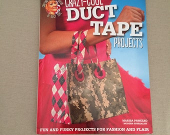Book - Crazy Cool Duct Tape Projects by Marisa Pawelko - 127 pages of Craft Projects Using Duct Tape