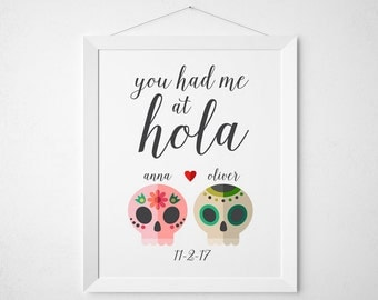 You had me at Hola - print wall decor art - mexican wedding sugar skull day of the dead home casa colorful modern quote sign script lettered