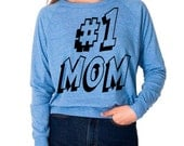 Number One Mom Tri-Blend Raglan Pullover Sweatshirt - American Apparel Sweater - S M and L (Color Options)