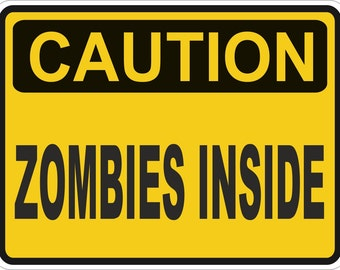 Zombies Inside Caution Warning Sticker for Laptop Book Fridge Guitar Motorcycle Helmet ToolBox Door PC Boat