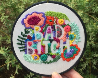 Bad Bitch Embroidery in Embroidery Hoop