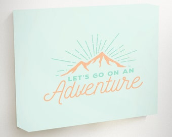 Adventure Canvas, Lets Go On An Adventure, travel gifts, Coral Canvas, Wall Art Canvas, Travel art, Mountain Canvas, gifts for travelers
