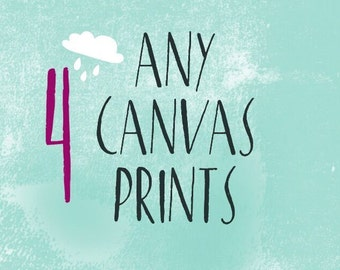 Choose Any 4 CANVAS or 4 PRINTS Create Your Own Set of 4 Wall Art