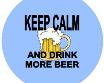 keep calm and drink more beer 1.5 inch button magnet pinback pendant
