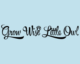 Grow Wise Little Owl Wall Vinyl Decal Decor Words Sticker Nursery Lettering Art