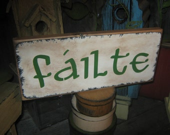 "Very Primitive Wood Irish Subway Sign Icon Expression "" FAILTE - Irish Welcome in Gaelic "" ST Patricks Holiday Housewares Country Rustic"