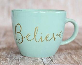 Mint & Gold Believe Coffee Mug 12 oz.