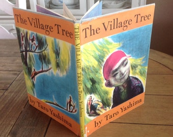 The Village Tree by Taro Yashima Published in 1966 and Signed By Author includes dust jacket