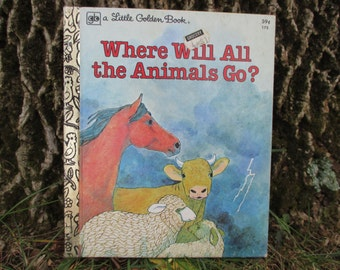Vintage Little Golden Book Where Will All the Animals Go 1978