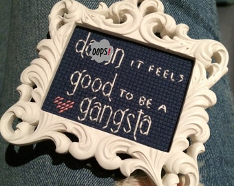 """Mini White Boroque Framed Cross Stitch - Office Space - """"Damn It Feels Good To Be A Gangsta"""""""