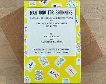 Mah Jong for Beginners by Shozo Kanai and Margaret Farrell |  The Mah Jong Association of Japan | Mah Jongg