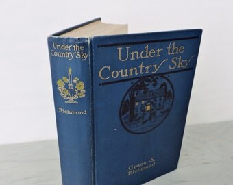 Antique Novel - Under The Country Sky by Grace S. Richmond - First Edition - 1916 - Illustrated