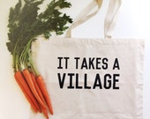 It Takes A Village - Tote Bag - Market Bag - Grocery Tote - Canvas Recycled Bag - Hippie Chic