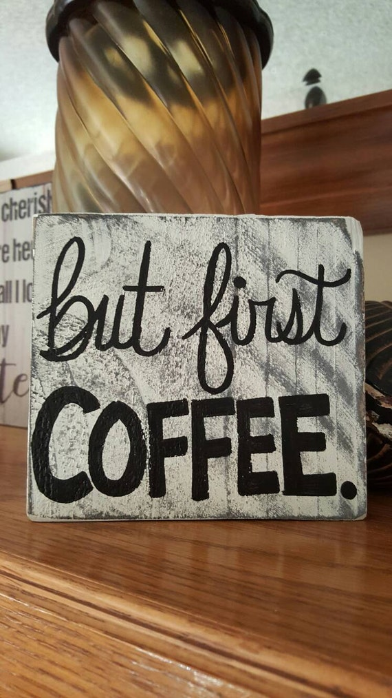 but first COFFEE . - Rustic Wood Sign