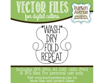 Wash Dry Fold Repeat Vector Digital Cut File (eps,svg, gsd,dxf, ai, jpg, png)