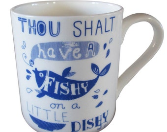 Thou shalt Fishy on a little Dishy fine bone china mug