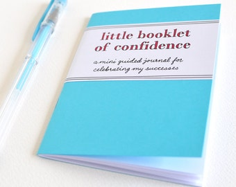 Little Booklet of Confidence: a mini guided journal for celebrating my successes