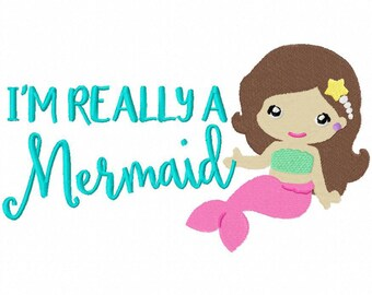 I'm Really a Mermaid Embroidery Design - Instant Download