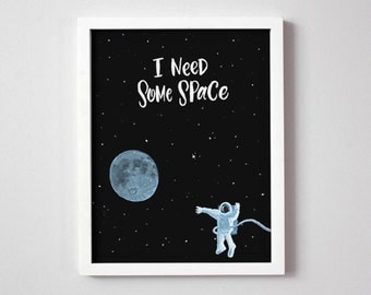 I Need Some Space 8x10 Print with Astronaut
