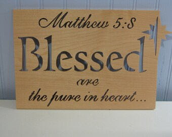 Blessed Are The Pure In Heart Sign/Plaque Made From Maple