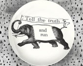 Elephant sign melamine plate, Tell the Truth and Run