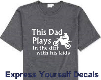 MX Motocross Dad Plays in the Dirt with his kids  Dirt bike Shirt
