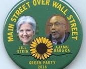 Jill Stein Ajamu Baraka Main Street over Wall Street Green Party button