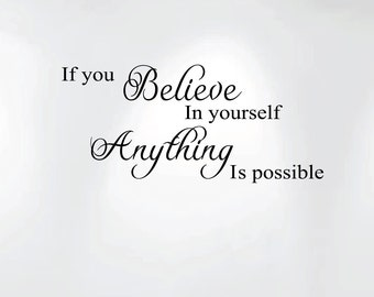 "Believe in Yourself Anything Is Possible Vinyl Wall Decal Art Saying Home Inspiration Nursery Decor Sticker #1244 (28"" Wide X 12"" High)"