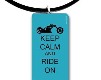 Chopper, Keep Calm and Ride on, Motorcycle riding, glass tile pendant, biker chick, motor, biker, ride,rider, chopper chick
