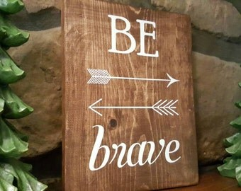BE Brave Nursery Sign with Arrow, Baby Shower Gift
