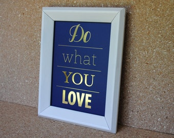Do What You Love Metallic Gold and Navy Print in Vintage White Frame