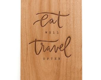 Eat Well Travel Often Wood Card