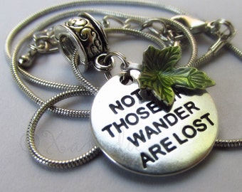 Not All Those Who Wander Are Lost Necklace