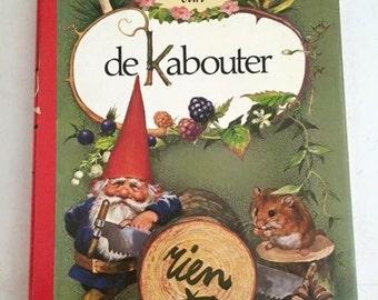 Leven en Werken Van De Kabouter Dwarfs Gnome Book
