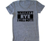 WHISKEY? Rye The Hell Not?! (TM) woman's cocktail t-shirt - Rye Not (TM)